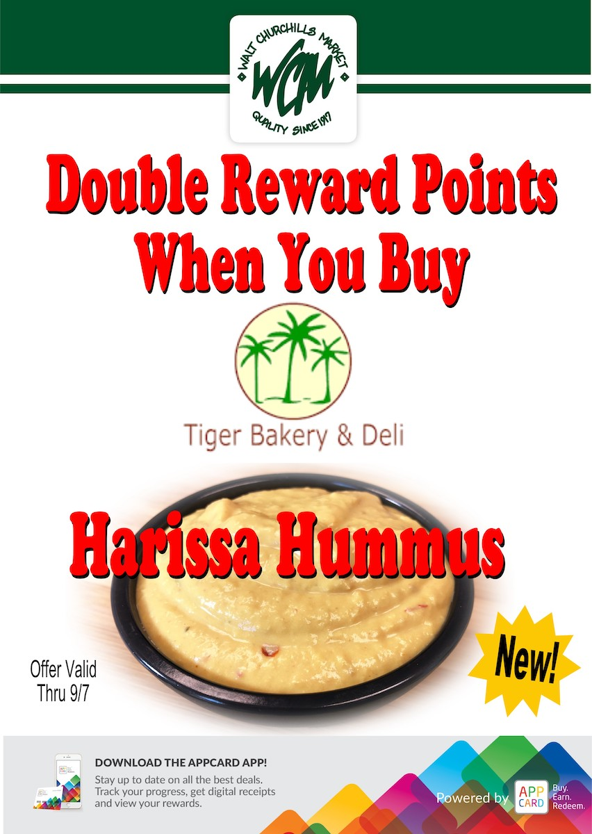 Earn double reward points when you buy Tiger Bakery and Deli Harissa Hummus.