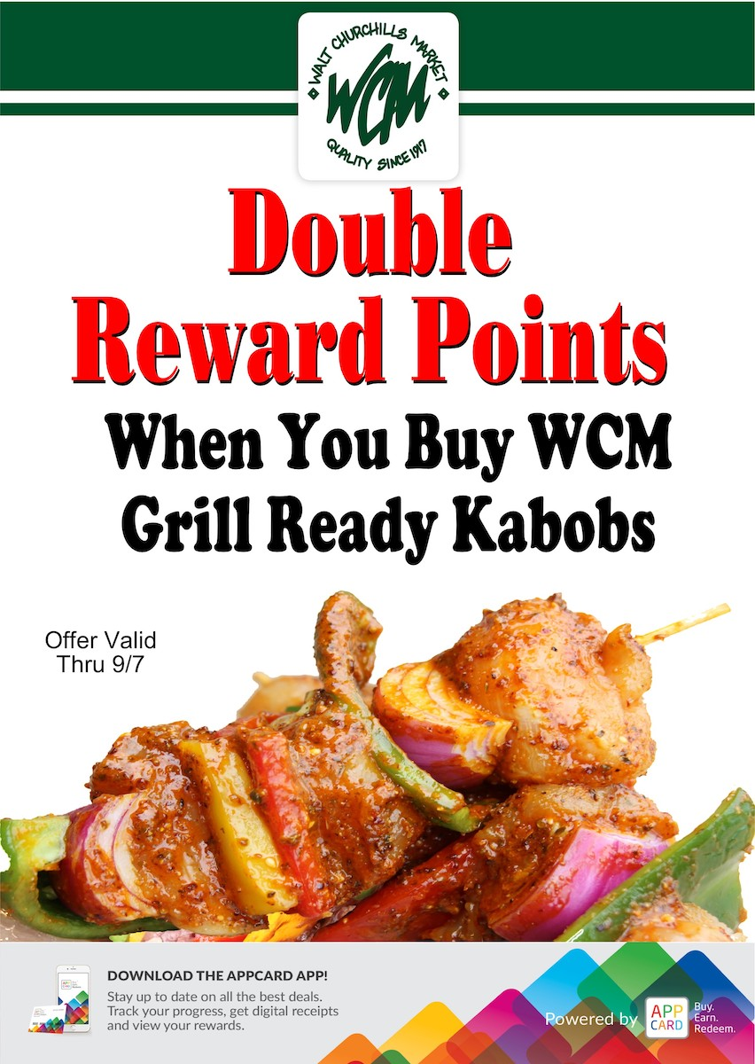 Double reward points when you buy WCM Grill Ready Kabobs.