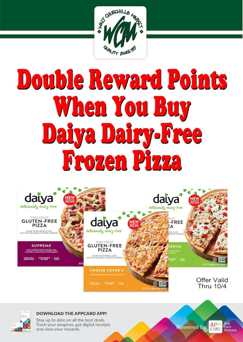Double reward points when you buy Daiya Dairy-Free frozen pizza.