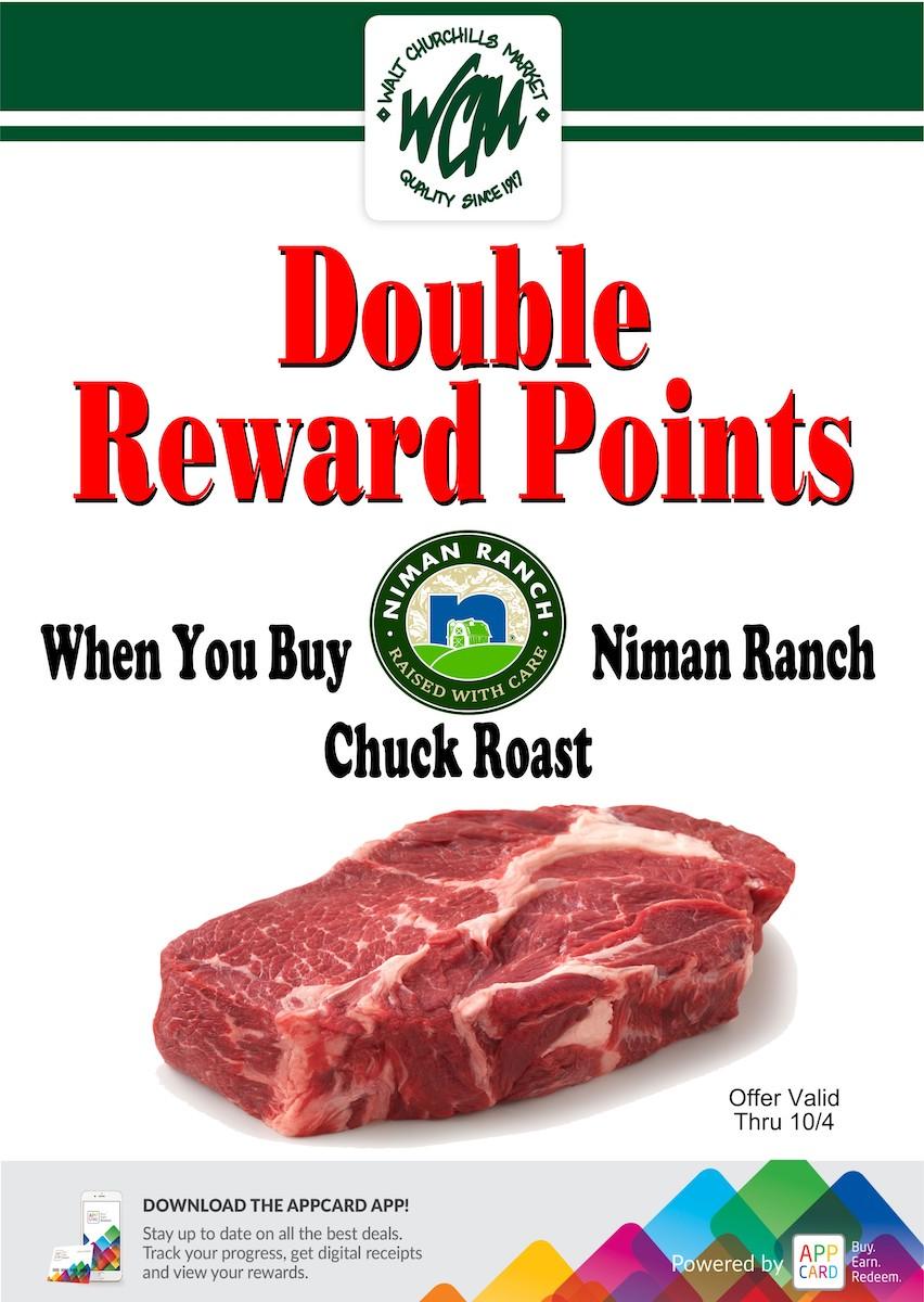 Double reward points when you buy Niman Ranch chuck roast.