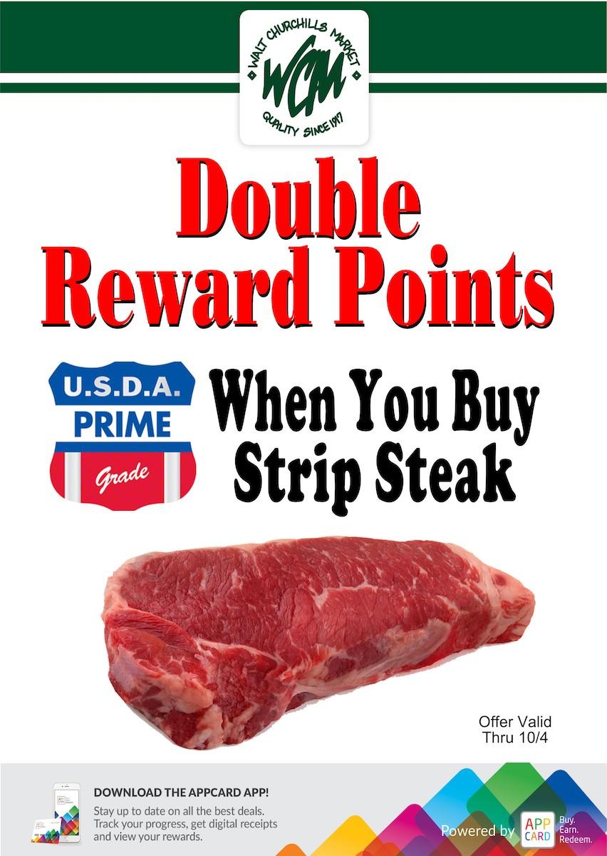 Double reward points when you buy USDA Prime Strip Steak.