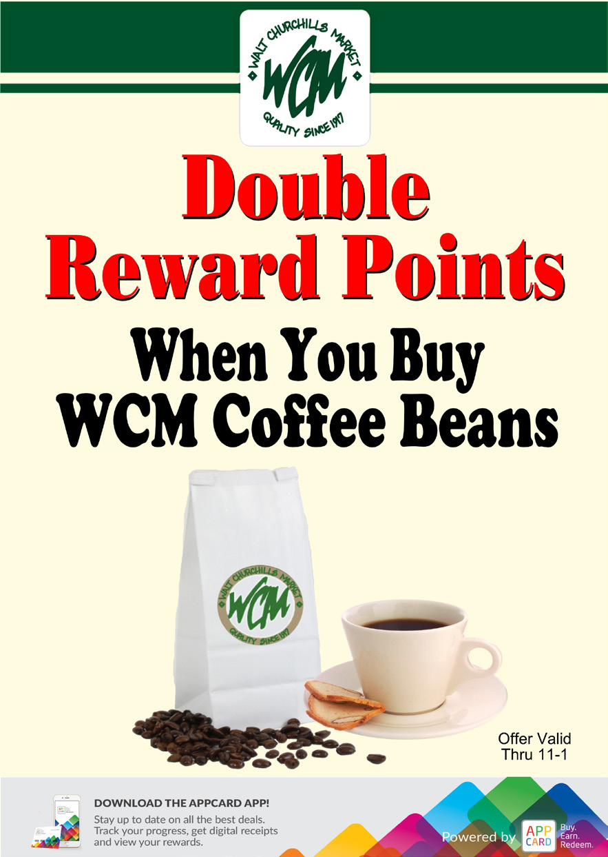 Double reward points when you buy WCM coffee beans.