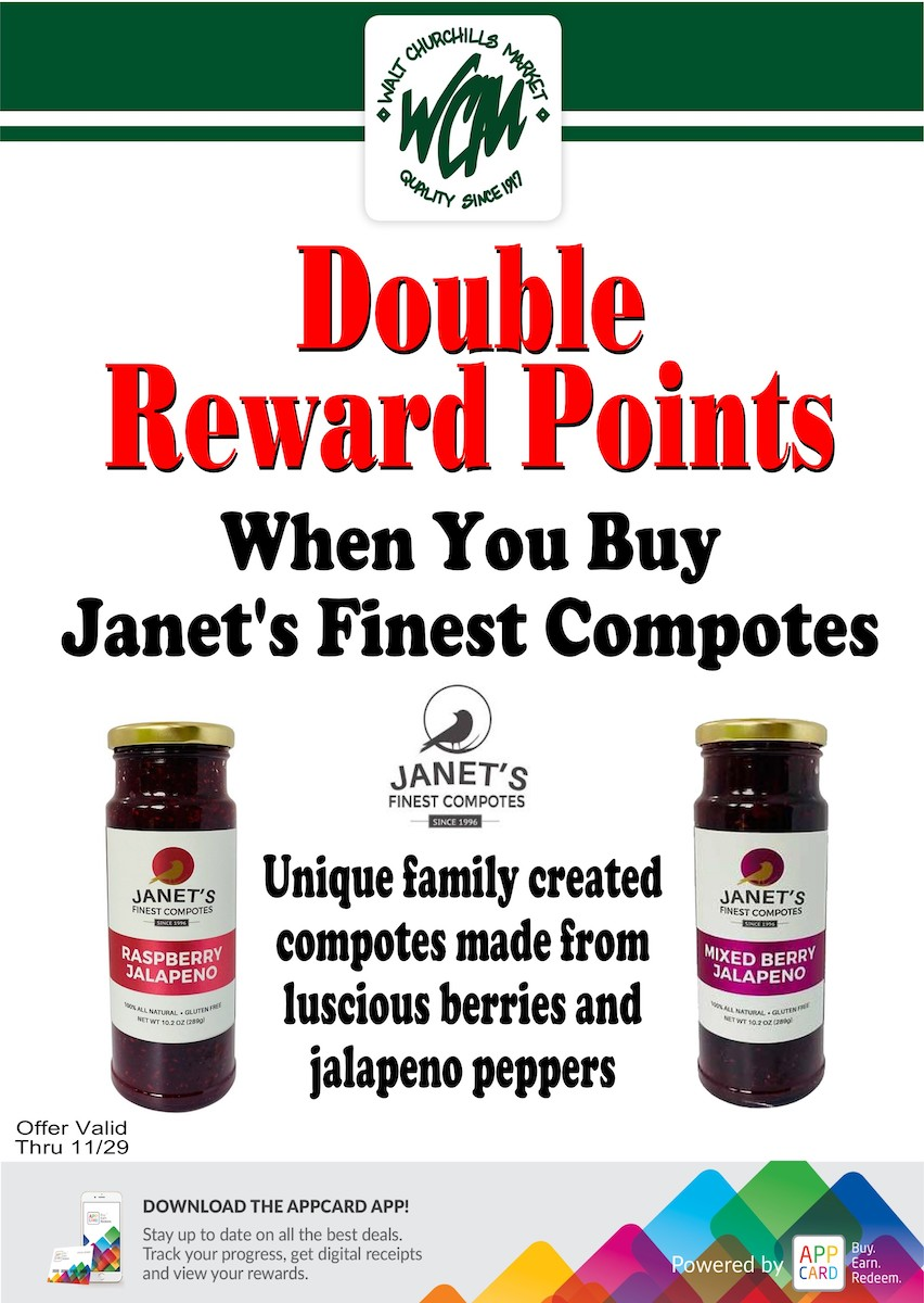 Double reward points when you buy Janet's finest compotes.