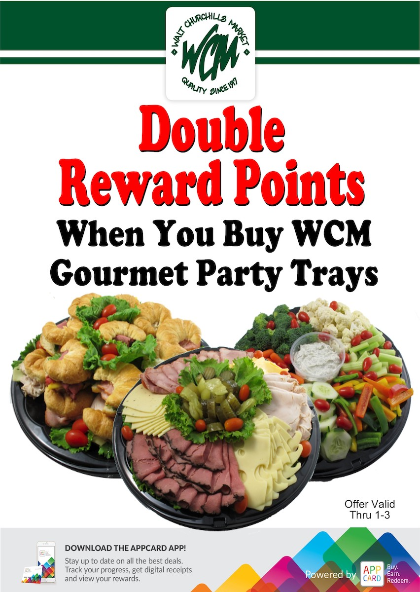 Double reward points when you buy WCM gourmet party trays.