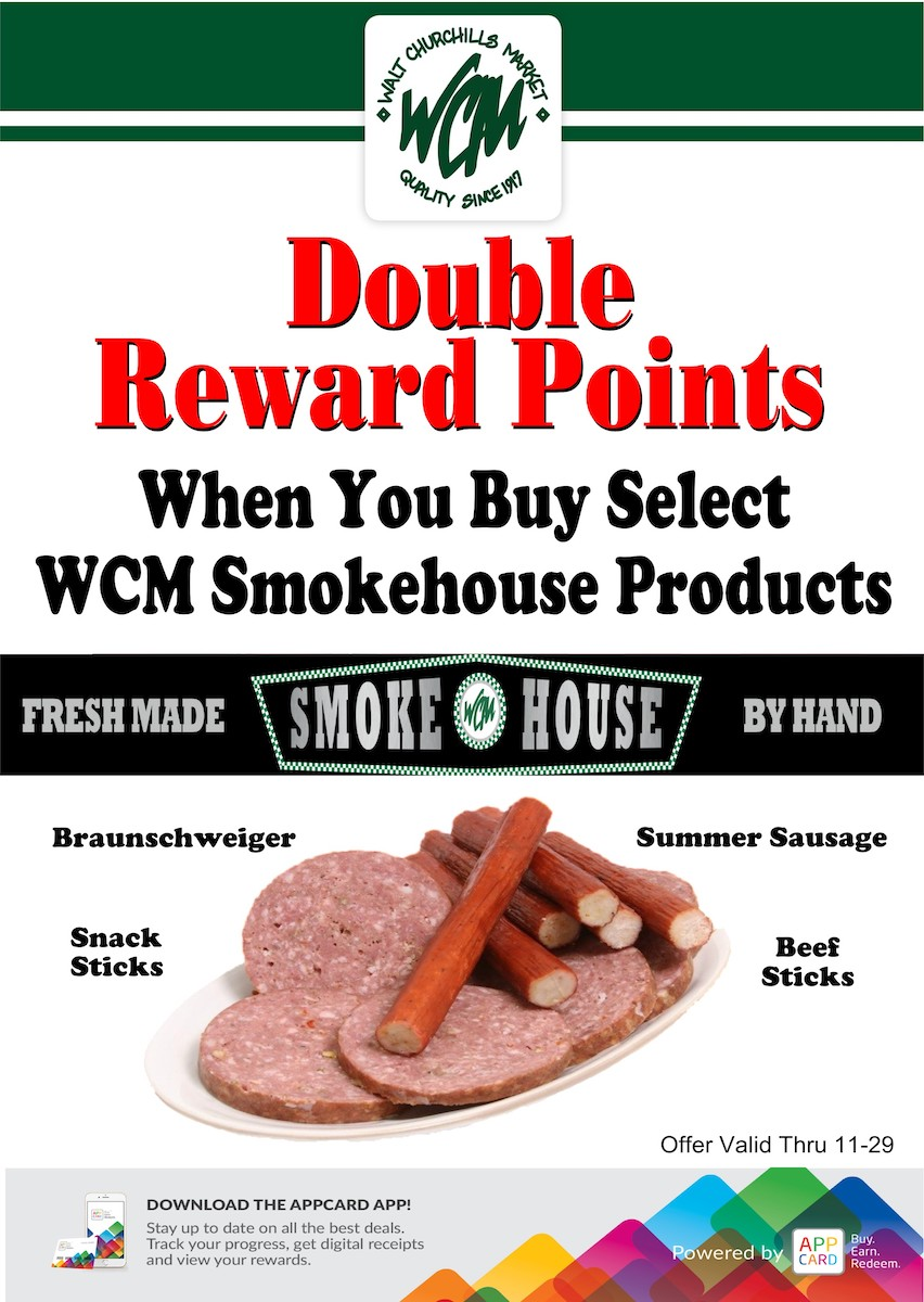 Double reward points when you buy select WCM Smokehouse products.