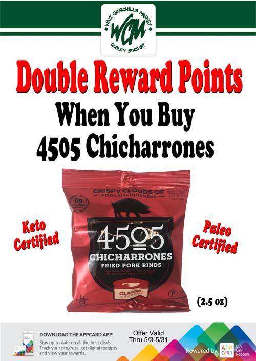 Double reward points when you buy 4505 Chicharrones