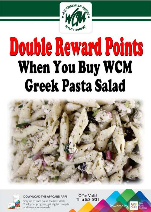 Double reward points when you buy WCM Greek Pasta salad