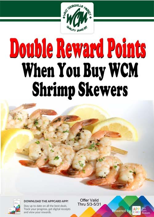 Double reward points when you buy WCM shrimp skewers