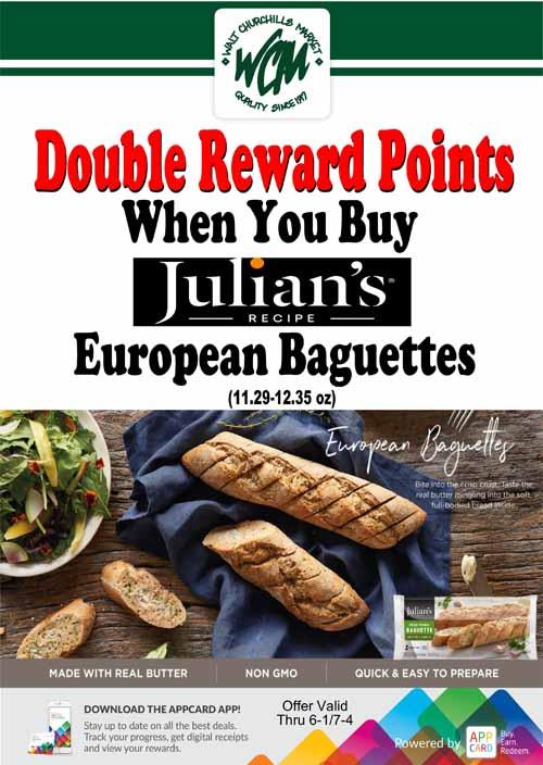 Double reward points when you buy Julian's European Baguettes