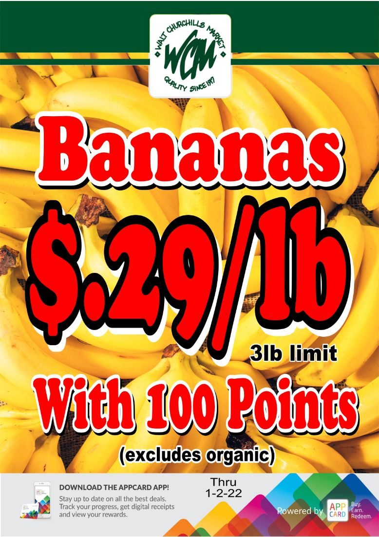 Bananas $.29/lb with 100 points. 3 lb limit. (Excludes organic)