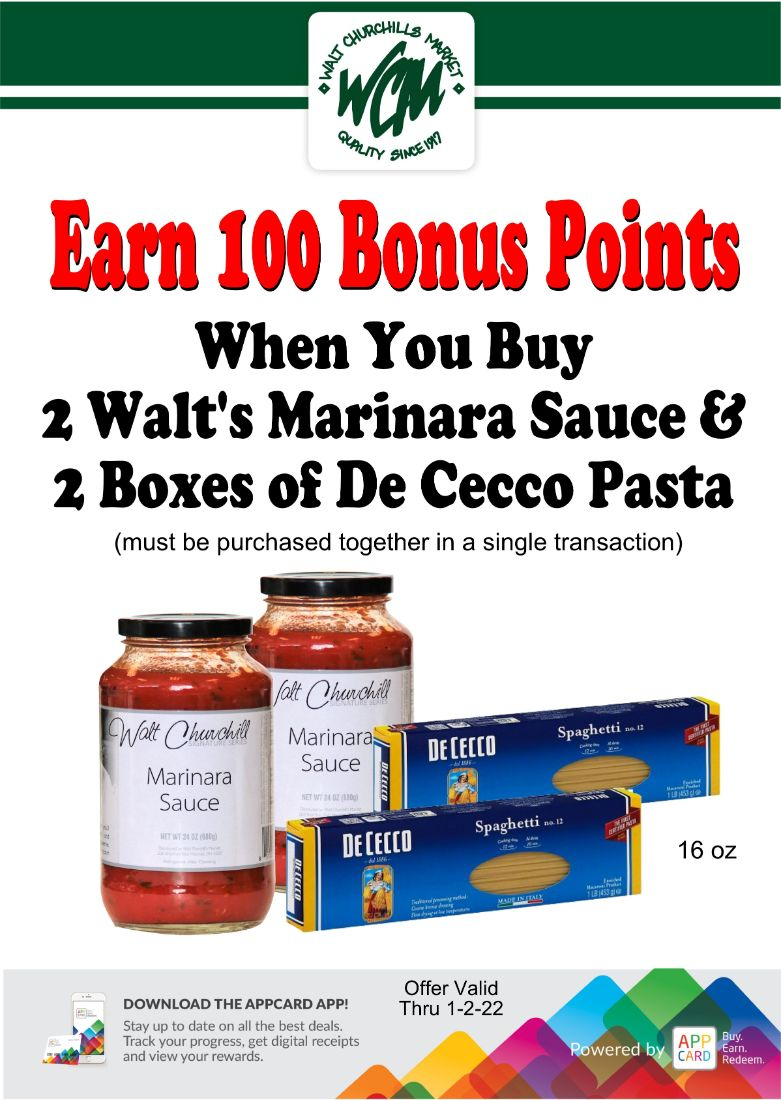 Earn 100 Bonus Points when you buy 2 Walt's Marinara sauce and 2 boxes of DeCecco Pasta